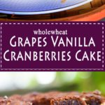 Recipe whole-wheat grapes vanilla cranberries cake