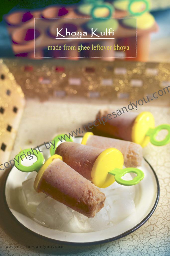 Khoya Kulfi- Made from ghee left over
